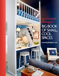 Apartment Therapys Big Book Of Small Cool Spaces Cool Hunting - Small new york apartment design