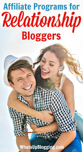 Affiliate Programs for Marriage and Relationship Bloggers   What     s     What s up Blogging