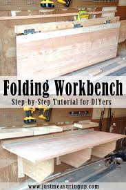 Plans For Building A Wooden Workbench by Best 25 Folding Workbench Ideas On Pinterest Workshop