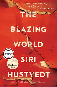 the blazing world book by siri hustvedt official publisher