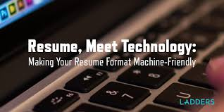 Resume  meet Technology  Making your resume format machine     The Ladders Resume  meet Technology  Making your resume format machine friendly   Expert Career Advice   Ladders