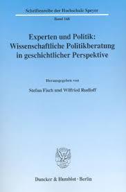 Stefan Fisch, Wilfried Rudloff (Hrsg.): Experten und Politik. Wissenschaftliche Politikberatung in geschichtlicher Perspektive. Berlin 2004. - umschlag_6453