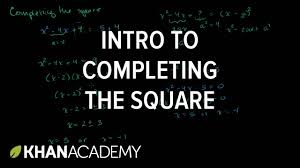 solving quadratic equations by completing the square algebra ii