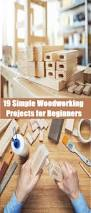 19 simple woodworking projects for beginners woodworking plans