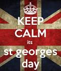 St. Georges Day (except on Saturday not Thursday)!