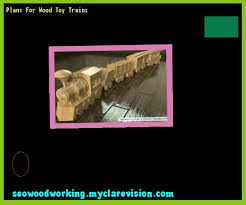 Build Wood Toy Trains Pdf by Build Wood Toy Trains Pdf 155444 Woodworking Plans And Projects