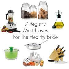 7 registry must haves for the healthy bride u2022 to live u0026 diet in la