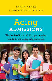 Acing Admissions   The Indian Student     s Comprehensive Guide to US College Applications Amazon in
