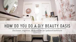 how do you do a diy beauty oasis bathroom makeover diy home
