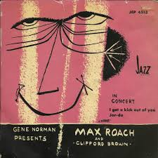 Artist: Max Roach And Clifford Brown. Label: Jazz Selection. Country: Sweden. Catalogue: JEP 4513 - max-roach-and-clifford-brown-i-get-a-kick-out-of-you-jazz-selection