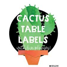 cactus table labels with fun phrases free by casedillacrumbs tpt