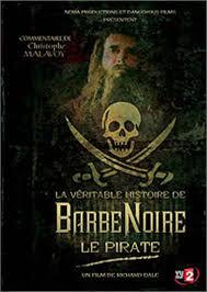 La Véritable histoire de Barbe Noire le pirate film complet