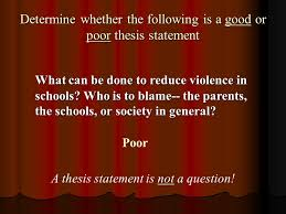 The Thesis Statement What is a thesis statement It is an Determine whether the following is a good or poor thesis statement Advertising has bad effects     FAMU Online