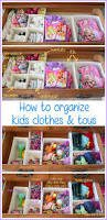 kids organization the easiest way to organize kids clothes and toys and keep them