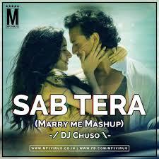 baaghi sab tera marry me mashup dj chuso latest song baaghi