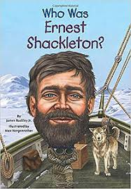 Who Was Ernest Shackleton  James Buckley  Author   Max Hergenrother  Illustrator  Ages        Cool Antarctica
