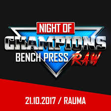 night of champions bench press raw rauma tapahtumat