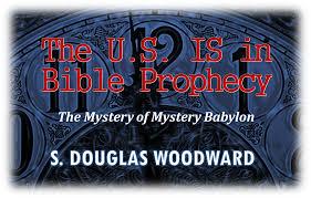 November          S  Douglas Woodward S  Douglas Woodward THE U S  IS IN BIBLE PROPHECY