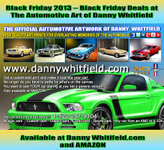 amazon not have black friday november 2013 the automotive art of danny whitfield