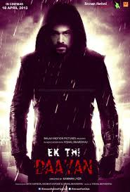 Its raining good movies after Nautanki Saala another must watch Ek Thi Daayan from Kannan Iyer