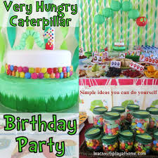 1st Birthday Decoration Ideas At Home Learn With Play At Home Very Hungry Caterpillar Party