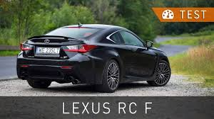 lexus rc 200t 0 60 lexus rc f 5 0 v8 477 km 2016 test pl review eng sub