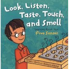 Look, Listen, Taste, Touch,