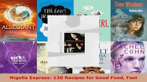 download nigella express 130 recipes for good food fast pdf online