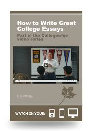 How to Write Great College Essays Video   Collegewise How to Write Great College Essays Video
