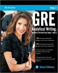 GRE Analytical Writing Solutions to the Real Essay Topics Book