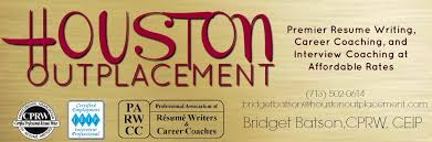 Houston Outplacement   Houston Resume Writing Service by a     Houston Outplacement HOUSTON OUTPLACEMENT  BRIDGET BATSON  CERTIFIED PROFESSIONAL RESUME WRITER