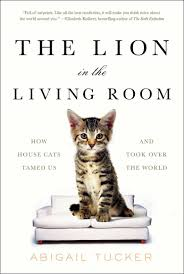 The Lion in the Living Room      explores why we love cats