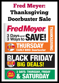Thursday Thanksgiving Sales Fred Meyer Thanksgiving Day Doorbuster Sale 2014