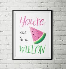 you u0027re one in a melon print watermelon print one in a melon
