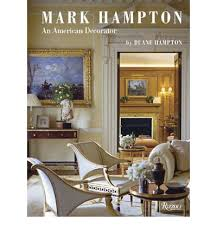 mark hampton mark hampton an american decorator duane hampton 9780847832880