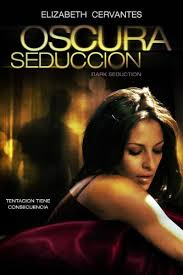 Oscura Seduccion (2011) [Latino]