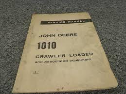 john deere 1010 crawler loader tractor shop repair service manual