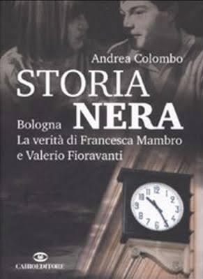 Risultati immagini per Storia nera: Bologna, la verità di Francesca Mambro e Valerio Fioravanti