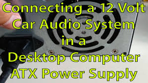 Computer Desk For Car by Connect Car Stereo To Computer Atx Power Supply Youtube