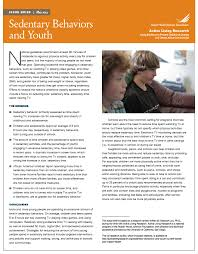 An abbreviated Issue Brief  Sedentary Behaviors and Youth  May        is available that highlights the Research Review     s main findings