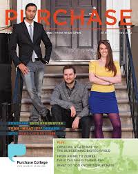 Purchase Magazine Spring Summer      by SUNY Purchase College   issuu