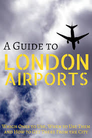 a guide to london airports