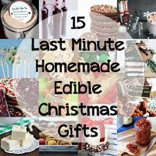 Home Made Christmas Gifts by 15 Last Minute Homemade Edible Christmas Gifts You Baby Me Mummy