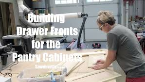 building drawer fronts youtube