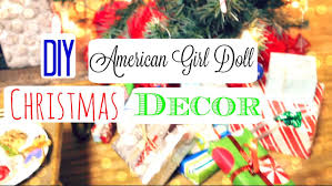 Christmas Decorations Diy by Diy American Doll Christmas Decorations Youtube