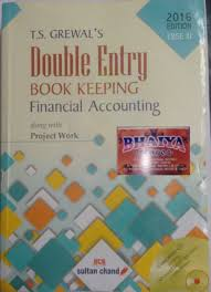 t s grewal u0027s double entry book keeping financial accounting