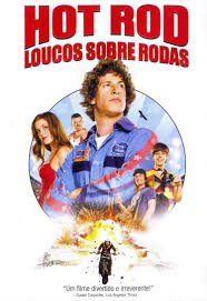 Hot Rod – Loucos Sobre Rodas