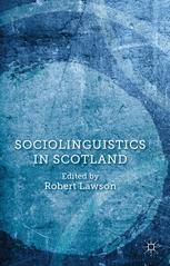 Sociolinguistics in Scotland Sociolinguistics