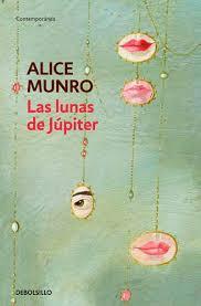 Munro - Alice Munro, Secretos a voces / La vida de las mujeres / Las lunas de Júpiter / Amistad de juventud / El progreso del amor / Mi vida querida / Demasiada felicidad / La vista desde Castle Rock Images?q=tbn:ANd9GcTkxupCGd6FcCZ2jlI8fmBAqi0XJr3h7u-hqBqtQ0LwmAI5k2I7