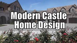 modern castle home design interior u0026 exterior youtube